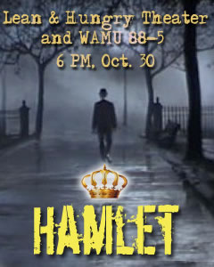 "Promo poster with a man walking down a walkway in fog with ""Lean & Hungry Theater and WAMU 88-5 6 PM, Oct. 30"" a crown and ""Hamlet"""